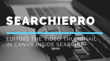 Editing the Video Thumbnail in Canva inside Searchie